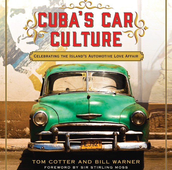 REVIEWED: Cuba's Car Culture, by Tom Cotter and Bill Warner