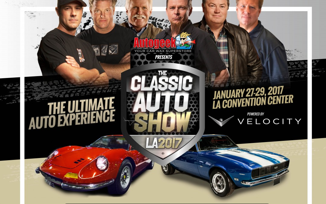 THE INAUGURAL CLASSIC AUTO SHOW DRIVES INTO LOS ANGELES JANUARY 27-29 2017