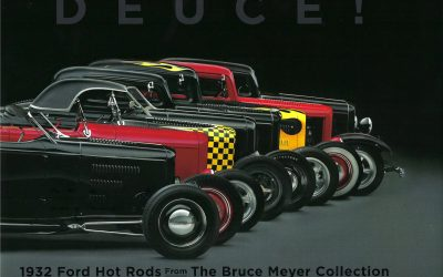 SPEED READING: Deuce!  1932 Ford Hot Rods from The Bruce Meyer Collection